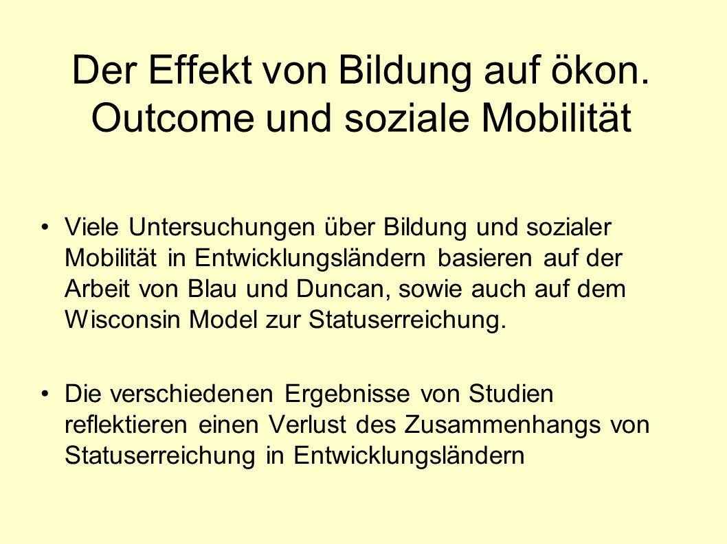 Der Effekt von Bildung auf ökon. Outcome und soziale Mobilität