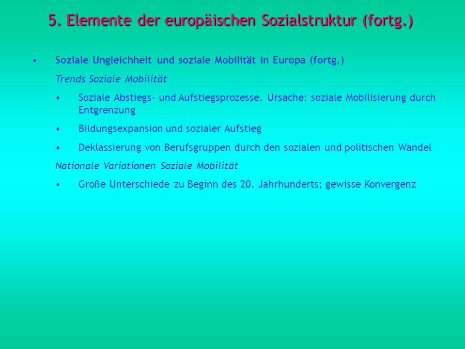 5. Elemente der europäischen Sozialstruktur (fortg.)
