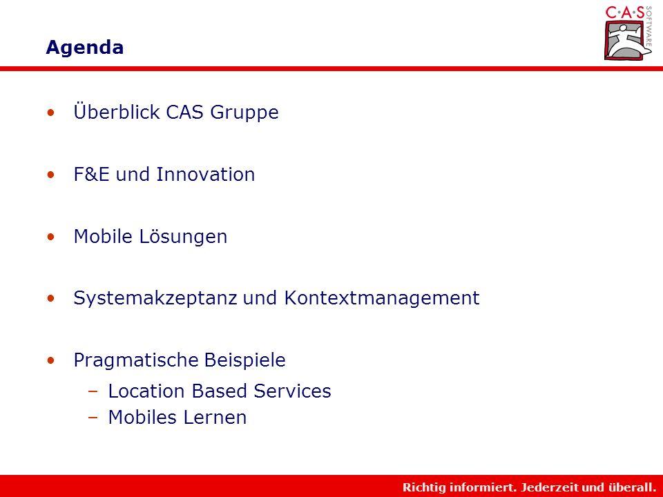 Agenda Überblick CAS Gruppe. F&E und Innovation. Mobile Lösungen. Systemakzeptanz und Kontextmanagement.