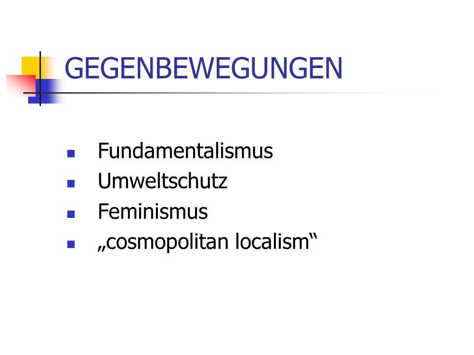 GEGENBEWEGUNGEN Fundamentalismus Umweltschutz Feminismus