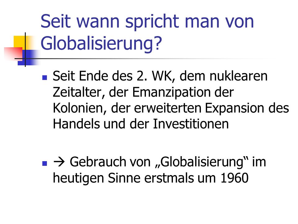 Seit wann spricht man von Globalisierung