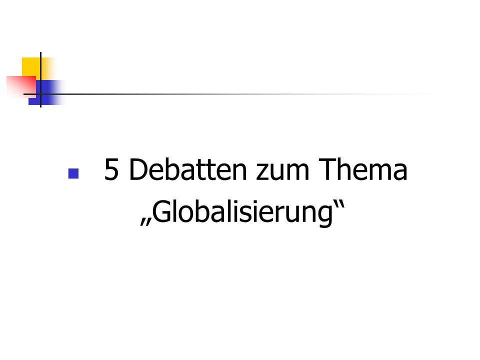 """5 Debatten zum Thema """"Globalisierung"""