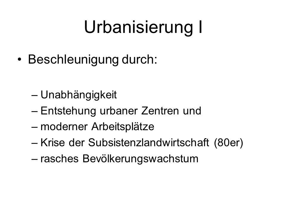 Urbanisierung I Beschleunigung durch: Unabhängigkeit
