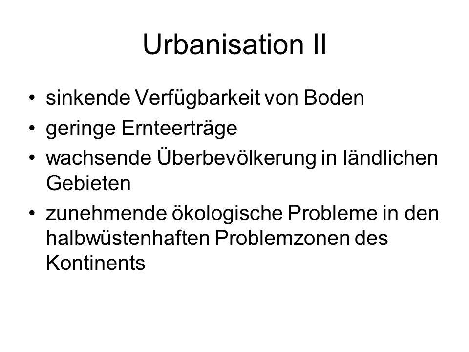 Urbanisation II sinkende Verfügbarkeit von Boden geringe Ernteerträge
