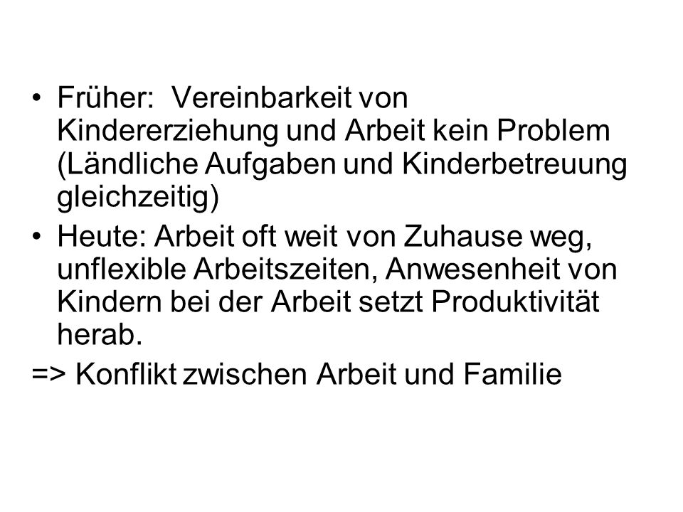 Früher: Vereinbarkeit von Kindererziehung und Arbeit kein Problem (Ländliche Aufgaben und Kinderbetreuung gleichzeitig)