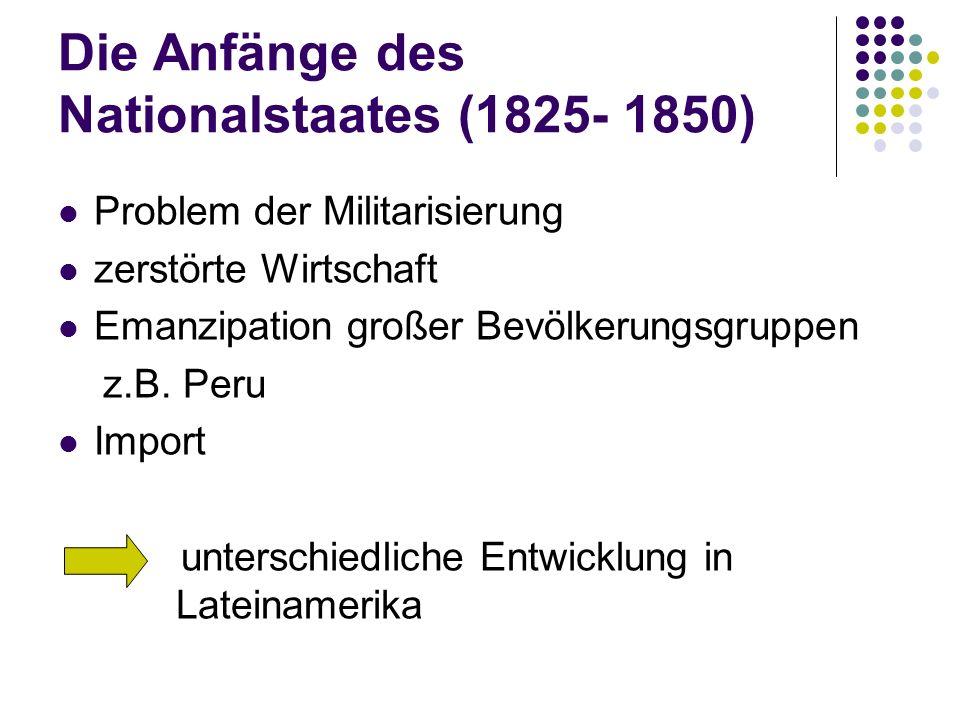 Die Anfänge des Nationalstaates (1825- 1850)