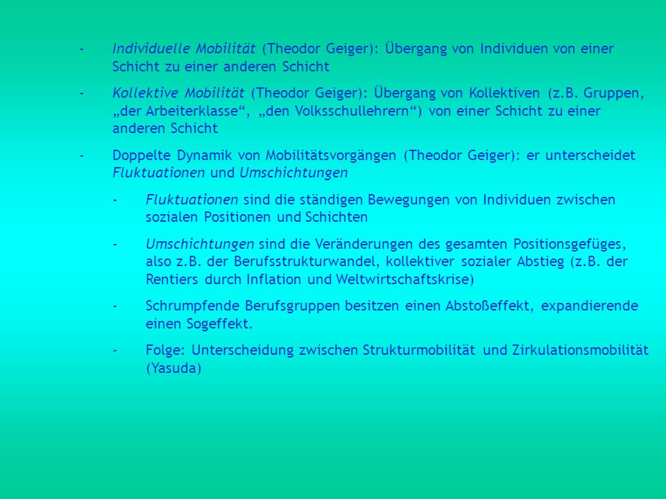 Individuelle Mobilität (Theodor Geiger): Übergang von Individuen von einer Schicht zu einer anderen Schicht
