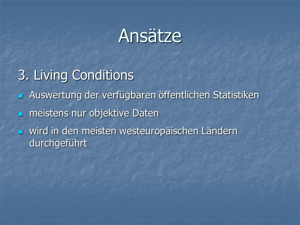 Ansätze 3. Living Conditions