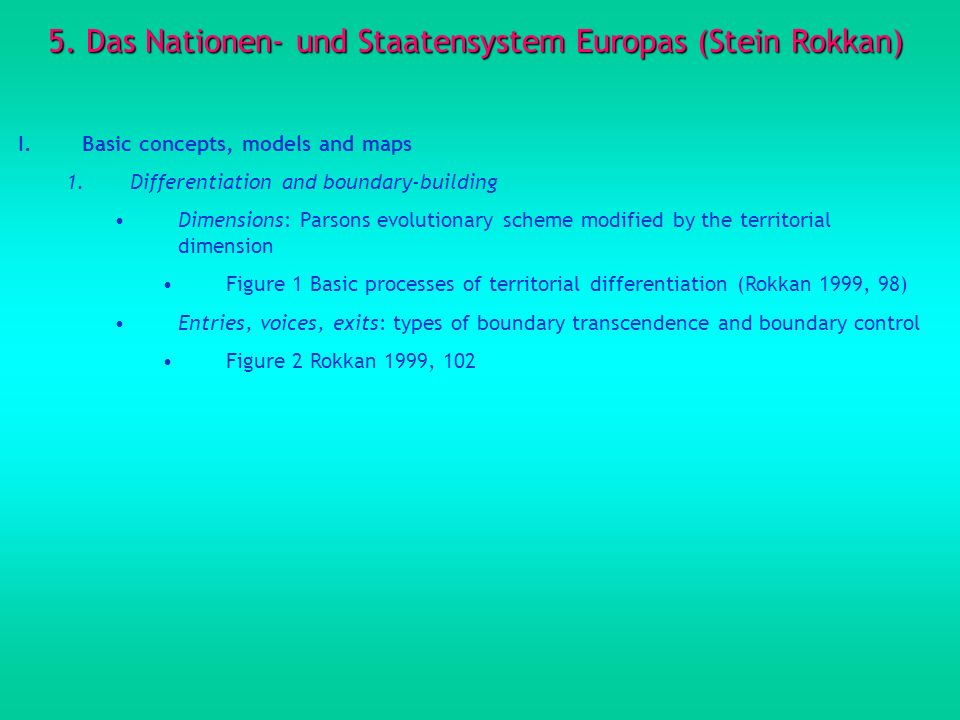 5. Das Nationen- und Staatensystem Europas (Stein Rokkan)