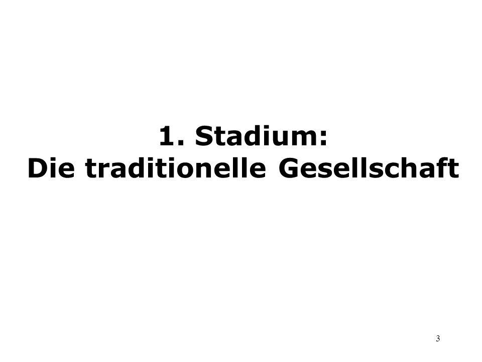 1. Stadium: Die traditionelle Gesellschaft