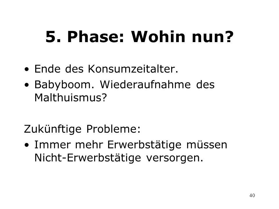 5. Phase: Wohin nun Ende des Konsumzeitalter.