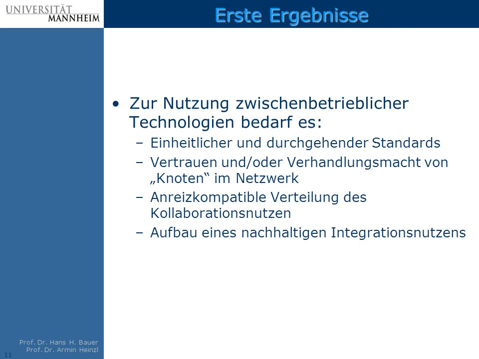 Erste Ergebnisse Zur Nutzung zwischenbetrieblicher Technologien bedarf es: Einheitlicher und durchgehender Standards.
