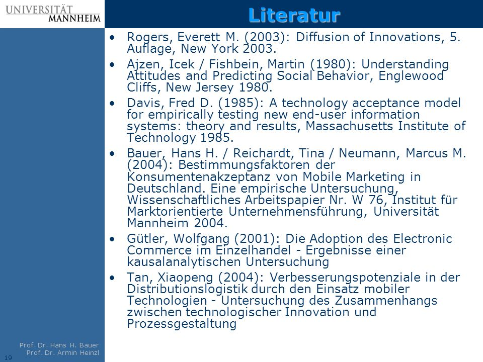 Literatur Rogers, Everett M. (2003): Diffusion of Innovations, 5. Auflage, New York 2003.