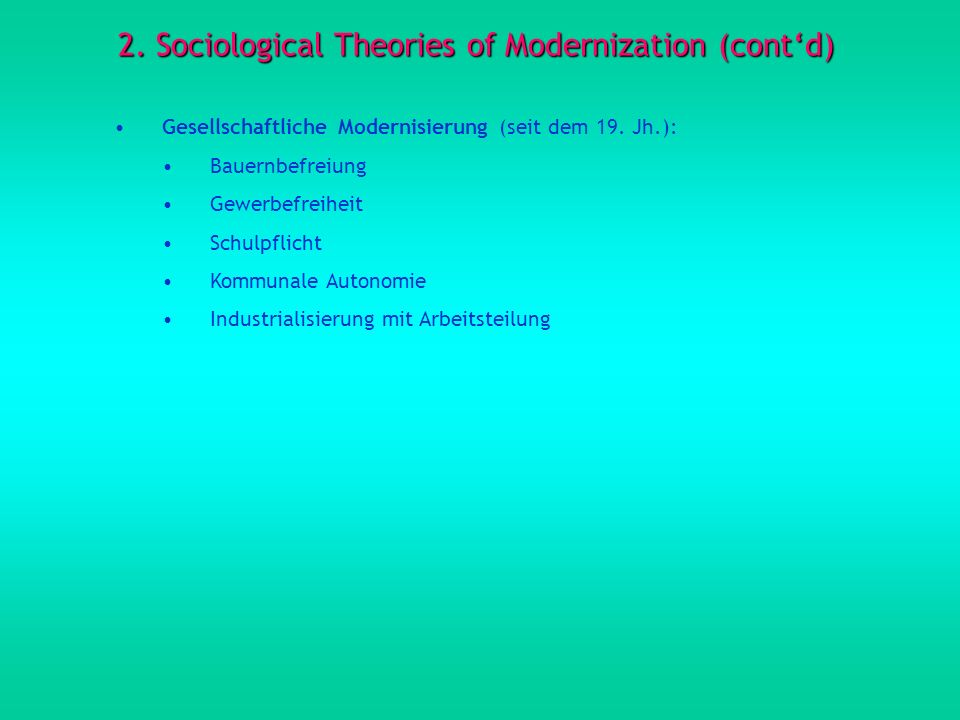 2. Sociological Theories of Modernization (cont'd)