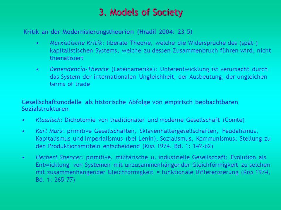 3. Models of Society Kritik an der Modernisierungstheorien (Hradil 2004: 23-5)
