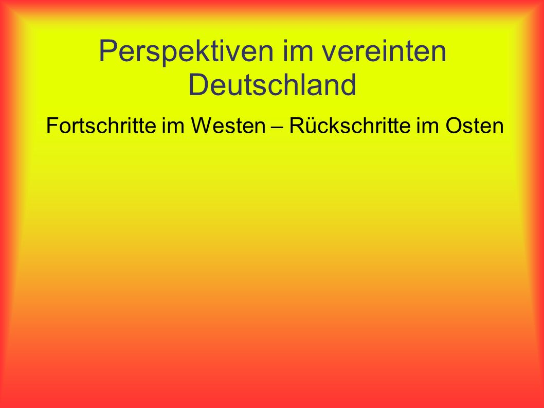 Perspektiven im vereinten Deutschland