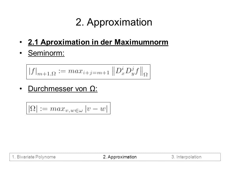 2. Approximation 2.1 Aproximation in der Maximumnorm Seminorm: