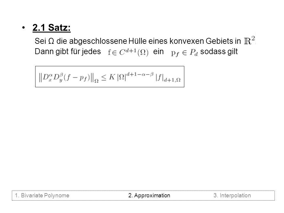 2.1 Satz: Sei Ω die abgeschlossene Hülle eines konvexen Gebiets in .