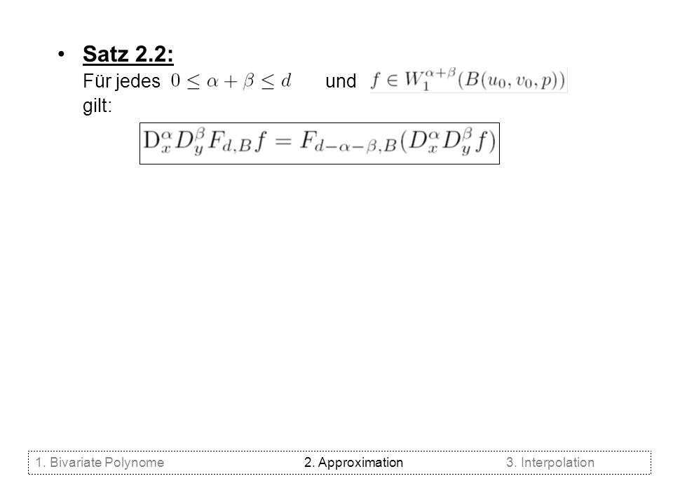 Satz 2.2: Für jedes und gilt: