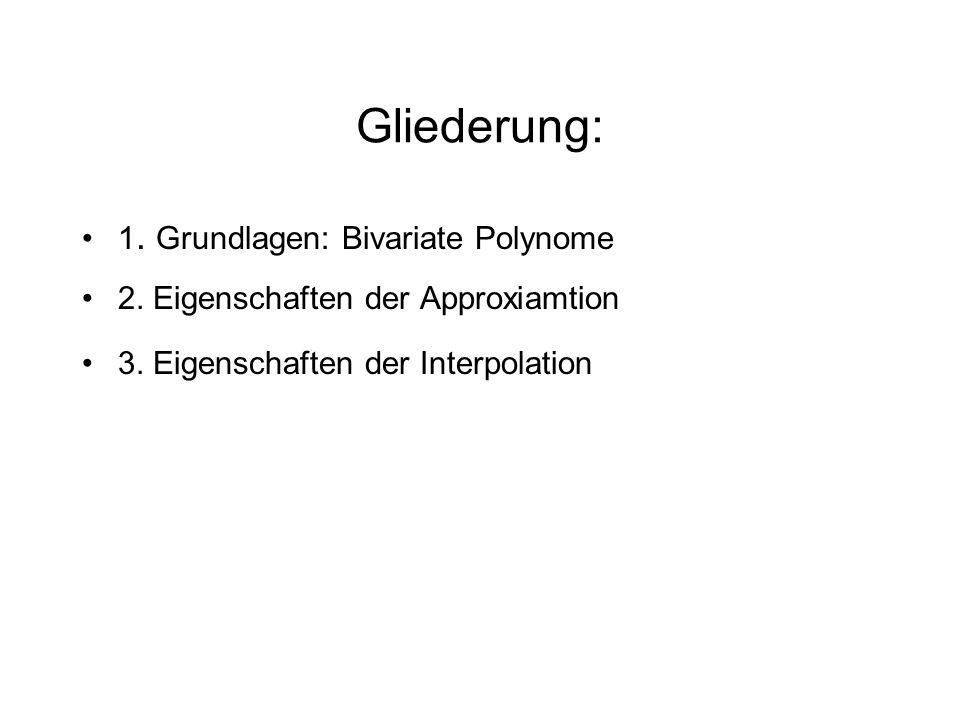 Gliederung: 1. Grundlagen: Bivariate Polynome