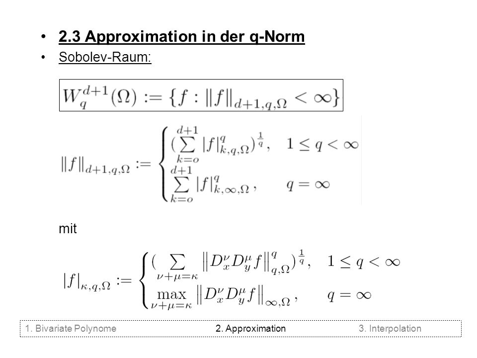 2.3 Approximation in der q-Norm