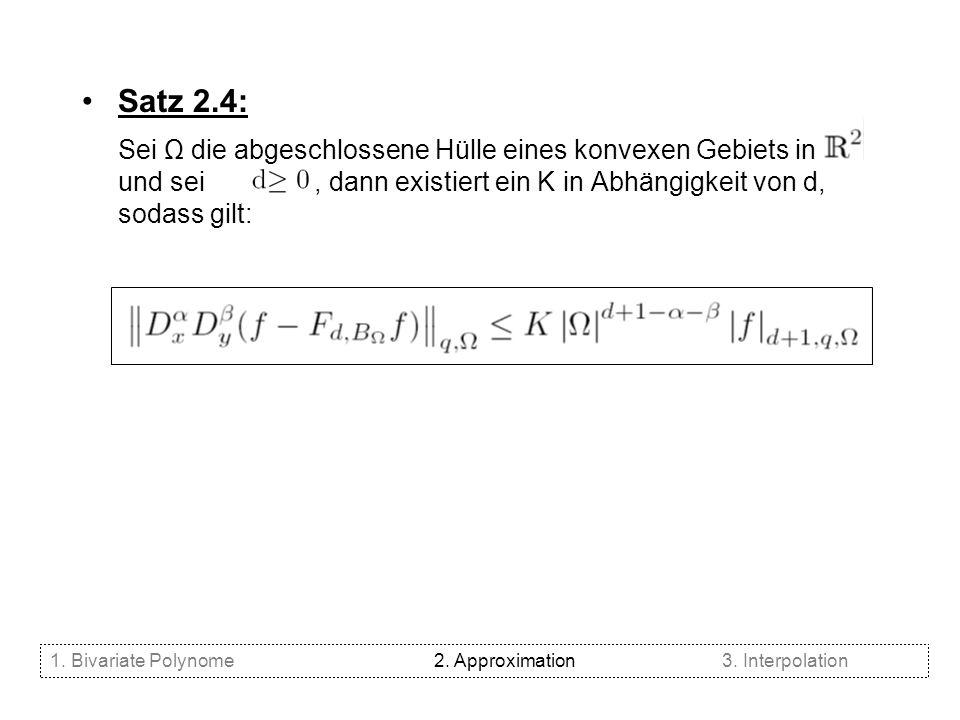 Satz 2.4: Sei Ω die abgeschlossene Hülle eines konvexen Gebiets in . und sei , dann existiert ein K in Abhängigkeit von d, sodass gilt: