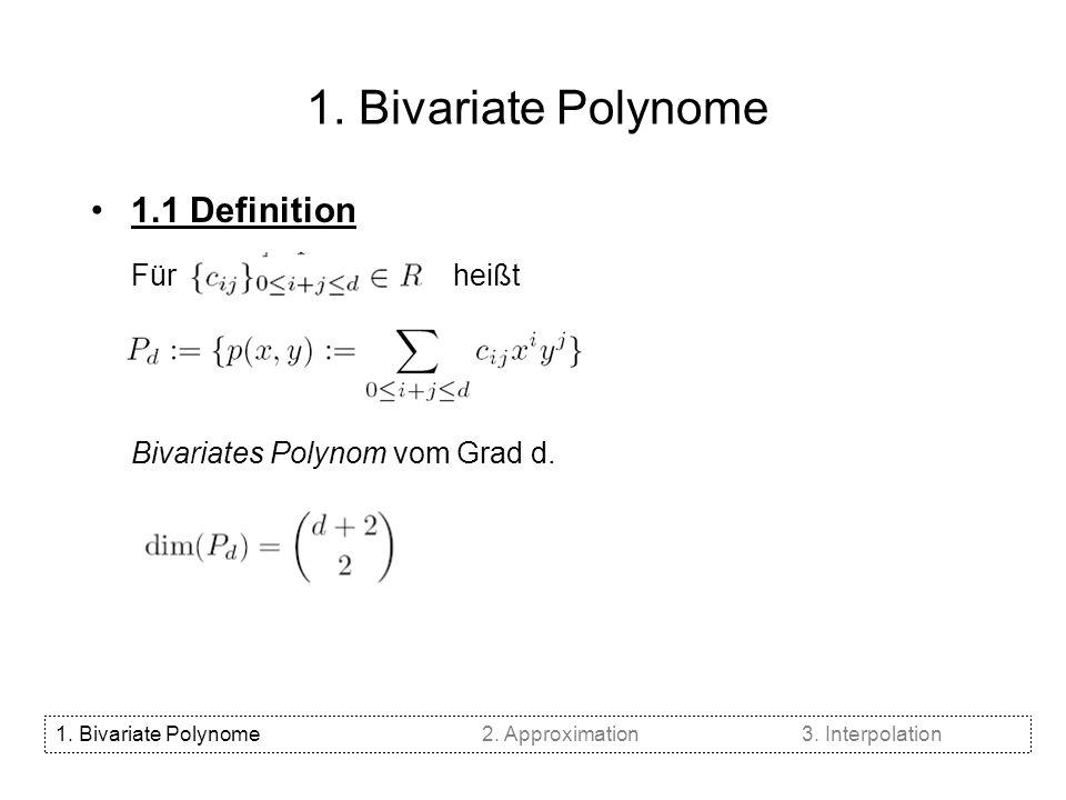 1. Bivariate Polynome j 1.1 Definition Für heißt