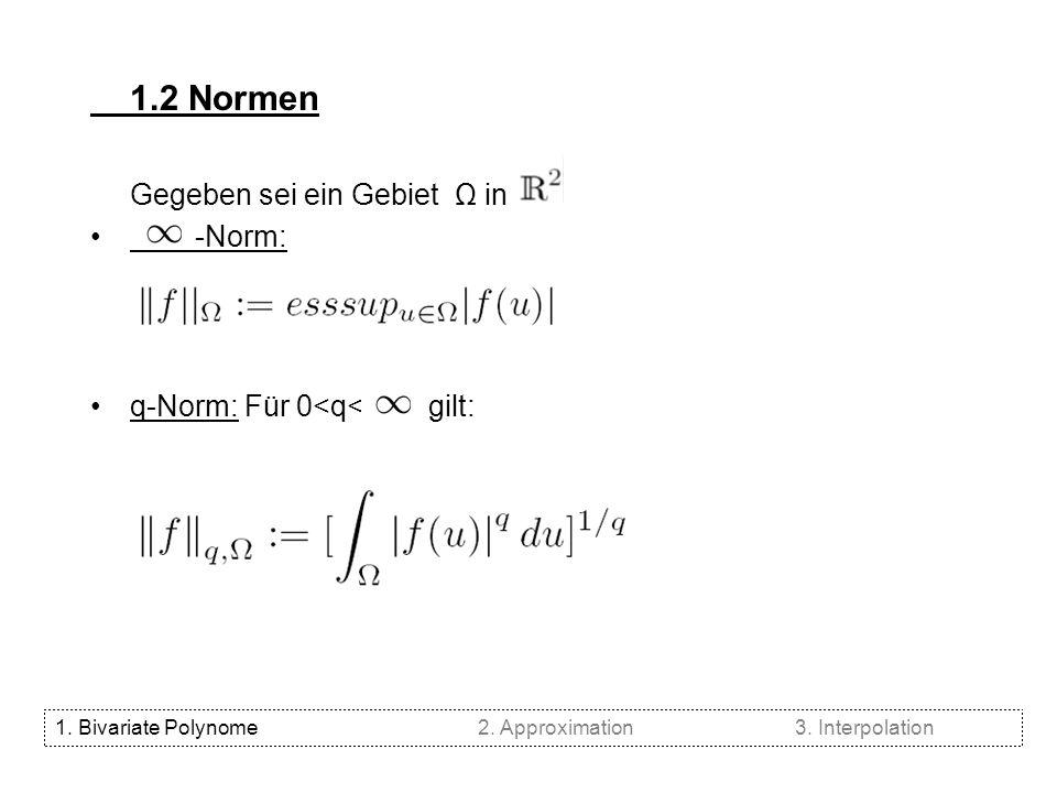 1.2 Normen Gegeben sei ein Gebiet Ω in -Norm:
