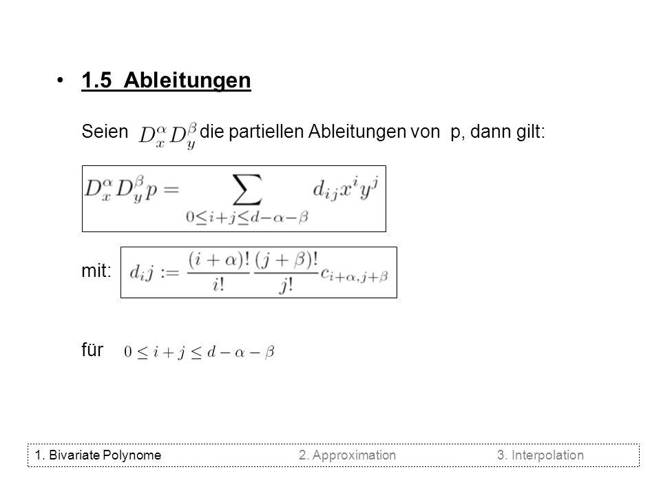 1.5 Ableitungen Seien die partiellen Ableitungen von p, dann gilt: