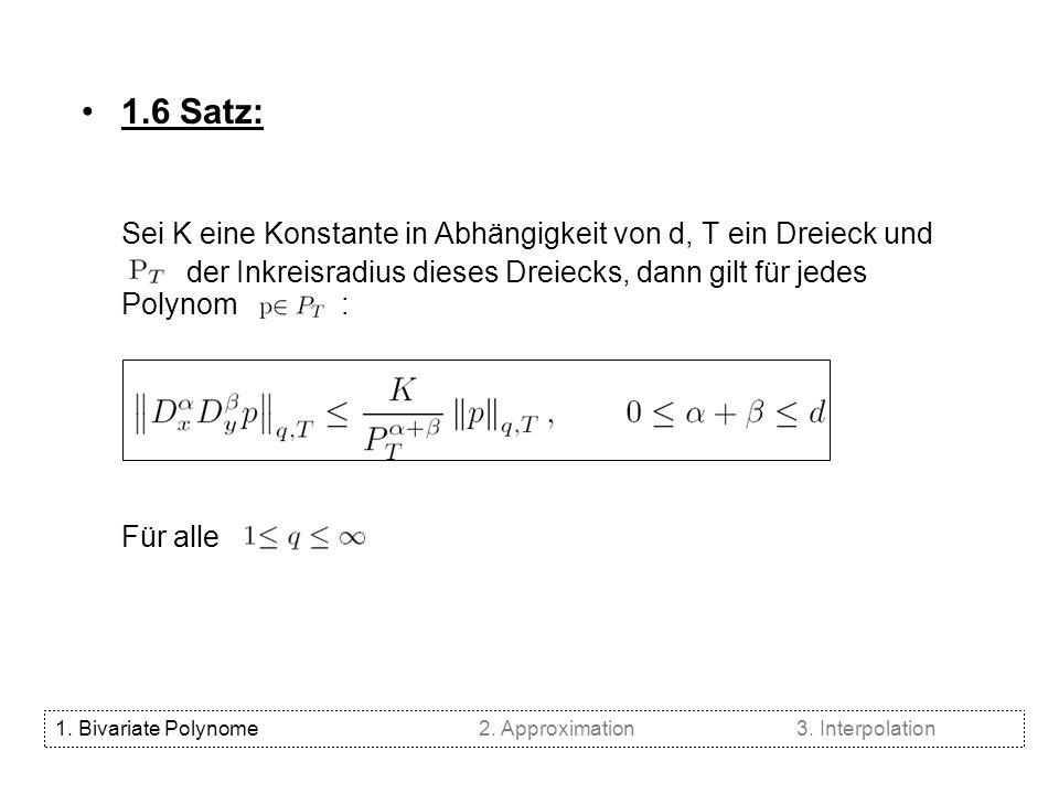 1.6 Satz: Sei K eine Konstante in Abhängigkeit von d, T ein Dreieck und.