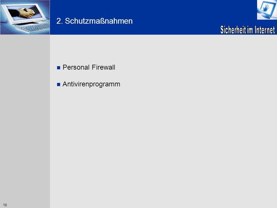 2. Schutzmaßnahmen Personal Firewall Antivirenprogramm 18