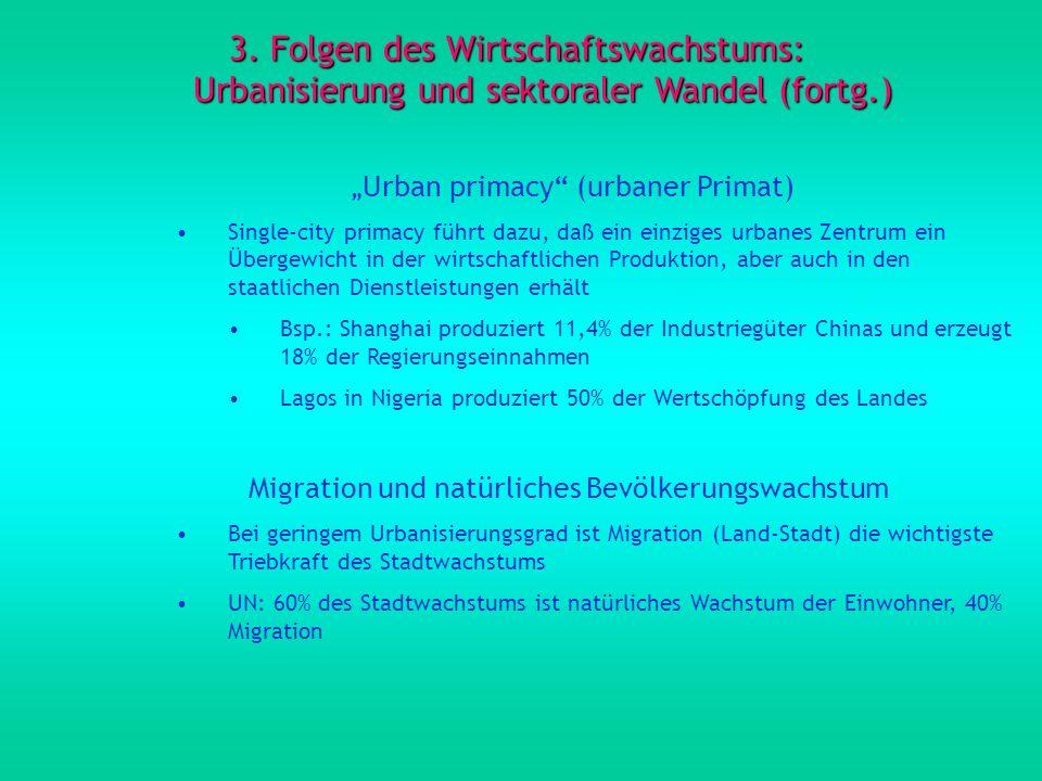 3. Folgen des Wirtschaftswachstums: Urbanisierung und sektoraler Wandel (fortg.)