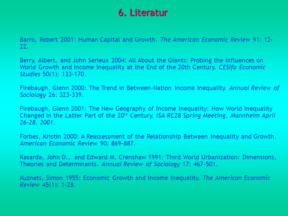 6. Literatur Barro, Robert 2001: Human Capital and Growth. The American Economic Review 91: 12–22.
