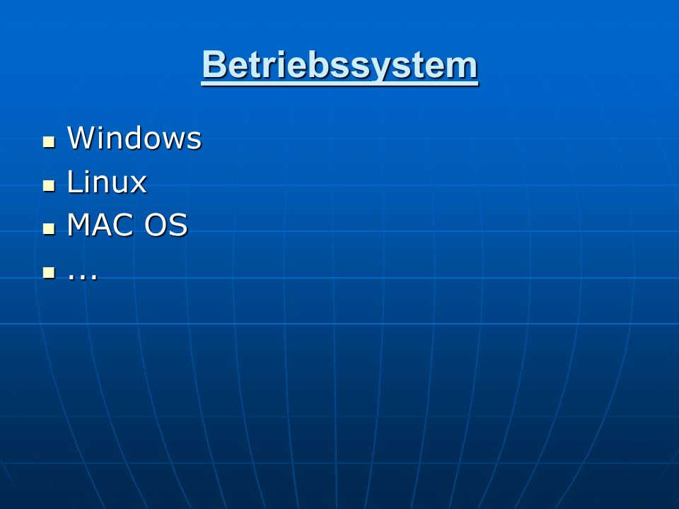 Betriebssystem Windows Linux MAC OS ...