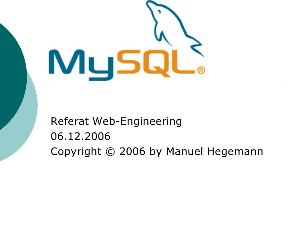 Referat Web-Engineering Copyright © 2006 by Manuel Hegemann