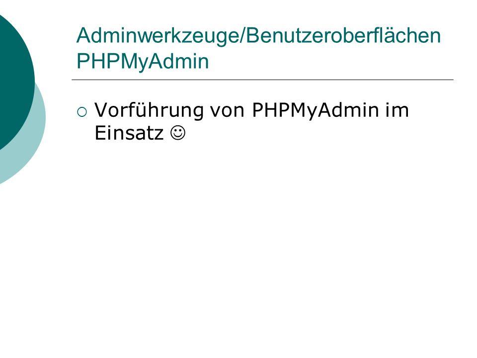 Adminwerkzeuge/Benutzeroberflächen PHPMyAdmin