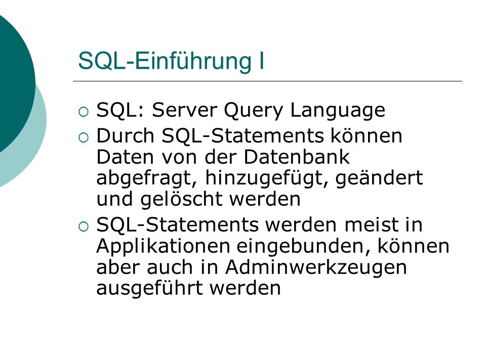 SQL-Einführung I SQL: Server Query Language