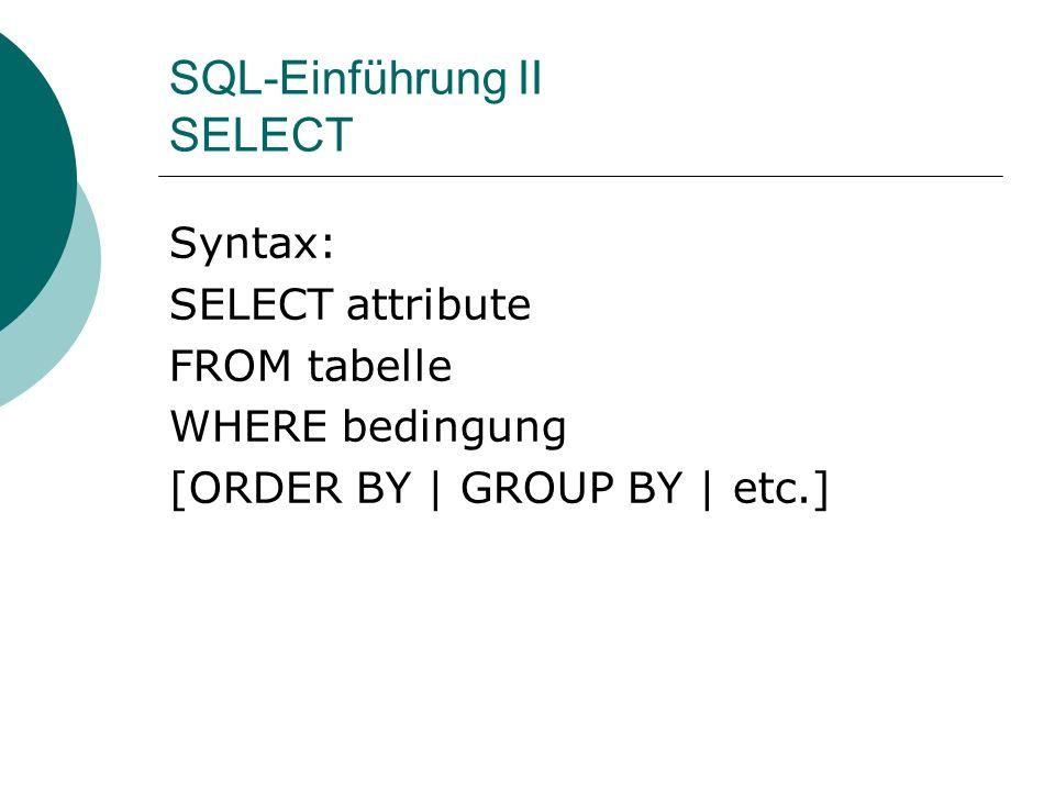 SQL-Einführung II SELECT