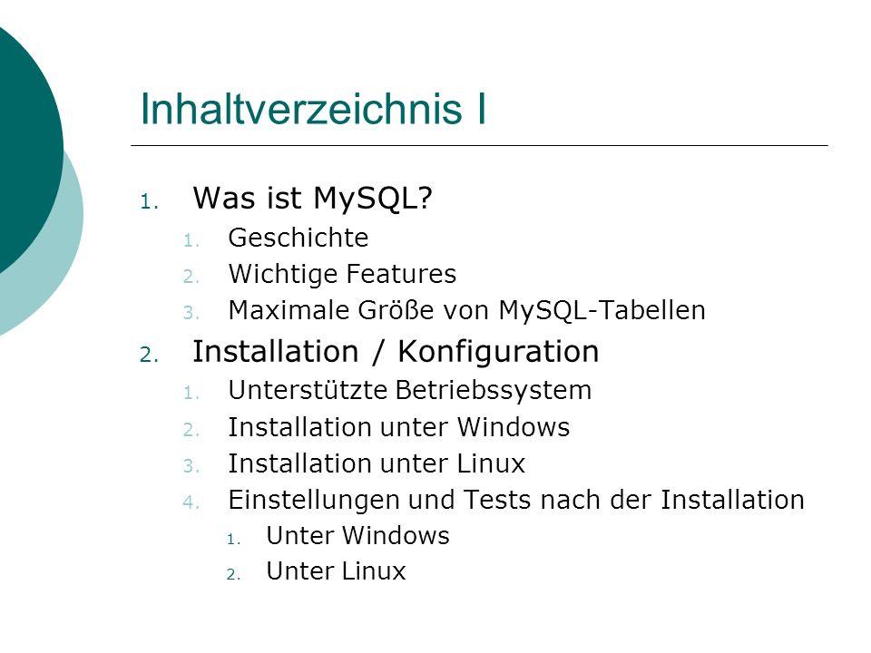 Inhaltverzeichnis I Was ist MySQL Installation / Konfiguration