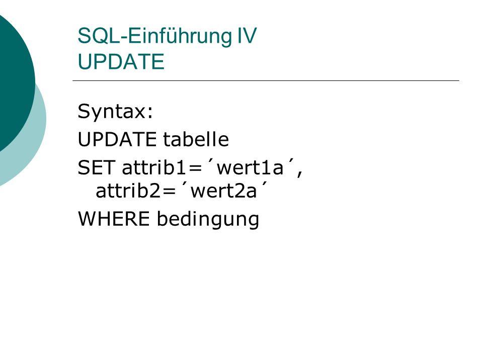 SQL-Einführung IV UPDATE