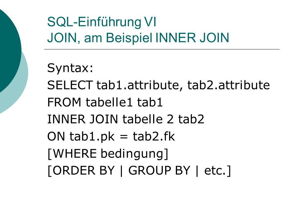 SQL-Einführung VI JOIN, am Beispiel INNER JOIN