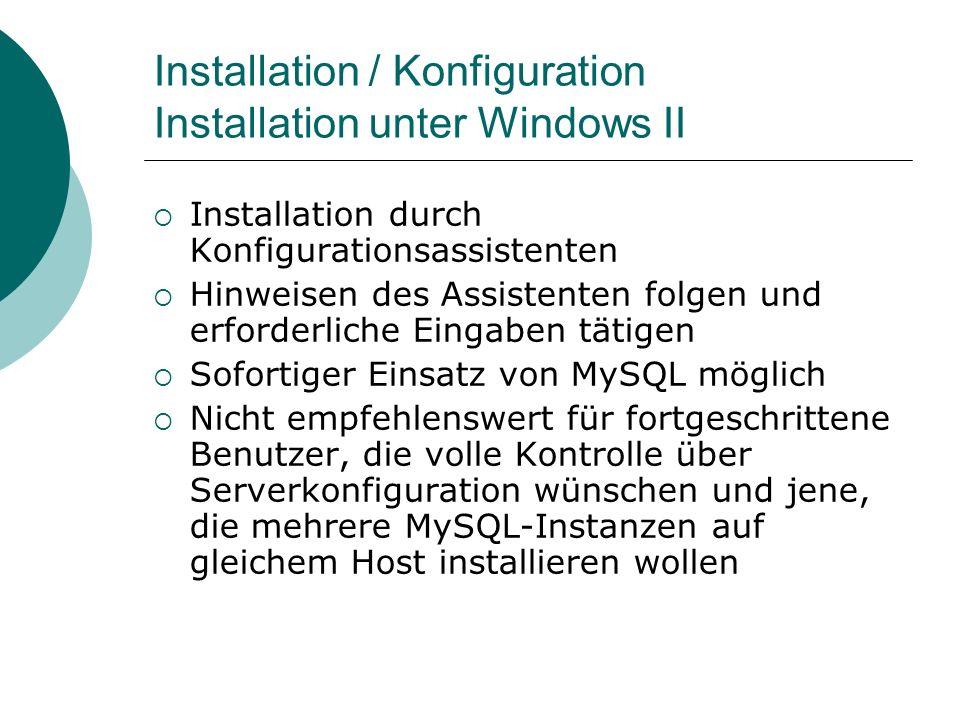 Installation / Konfiguration Installation unter Windows II