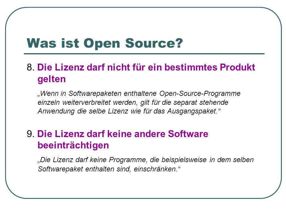 Was ist Open Source 8. Die Lizenz darf nicht für ein bestimmtes Produkt gelten.