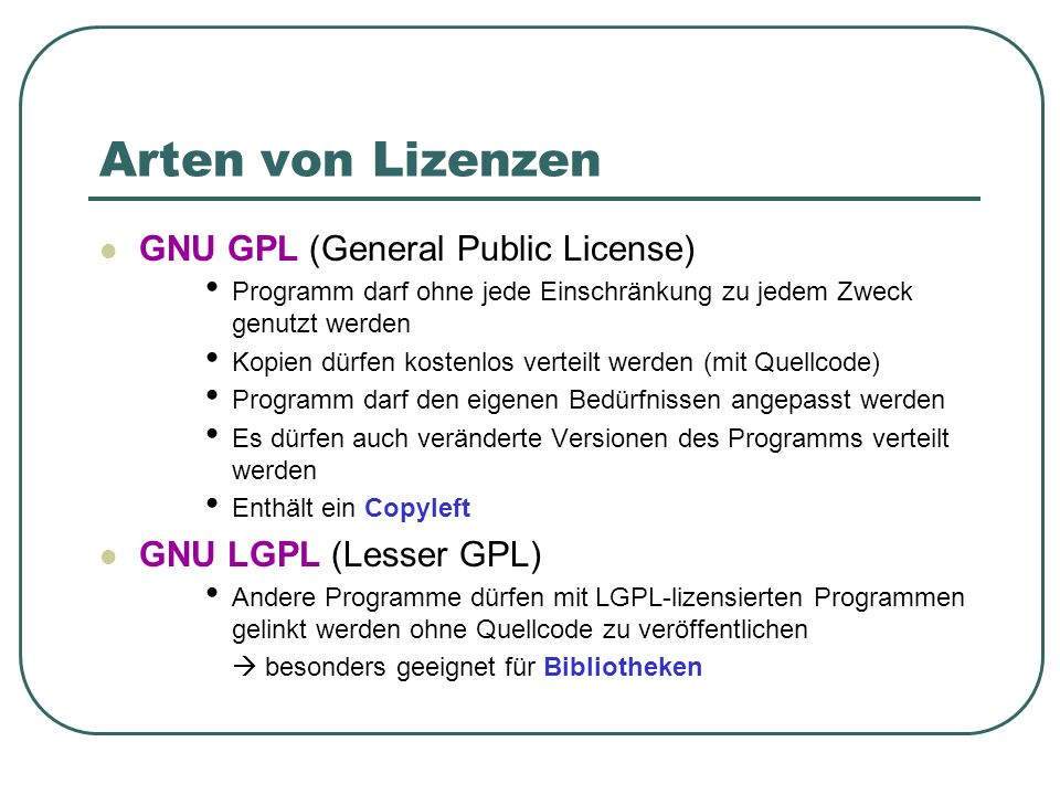 Arten von Lizenzen GNU GPL (General Public License)