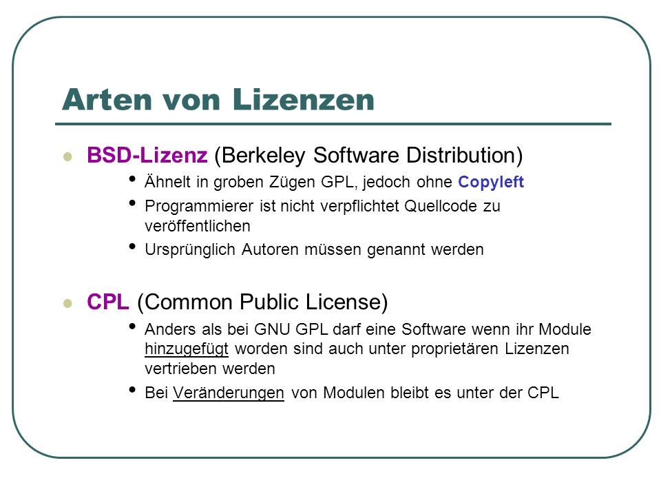 Arten von Lizenzen BSD-Lizenz (Berkeley Software Distribution)