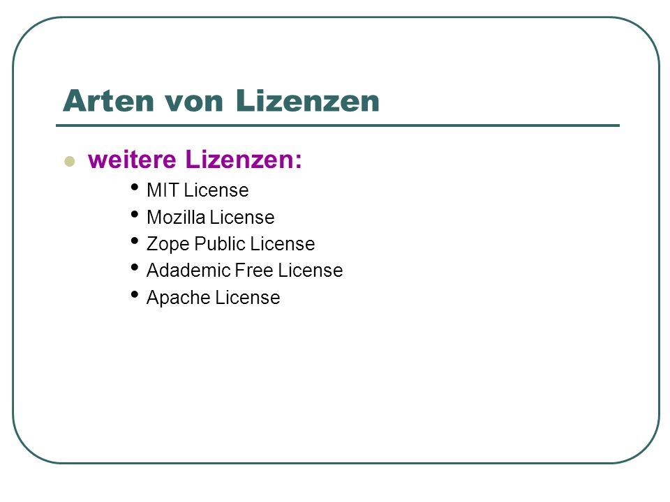 Arten von Lizenzen weitere Lizenzen: MIT License Mozilla License