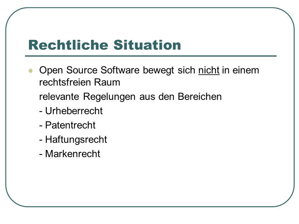 Rechtliche Situation Open Source Software bewegt sich nicht in einem rechtsfreien Raum. relevante Regelungen aus den Bereichen.