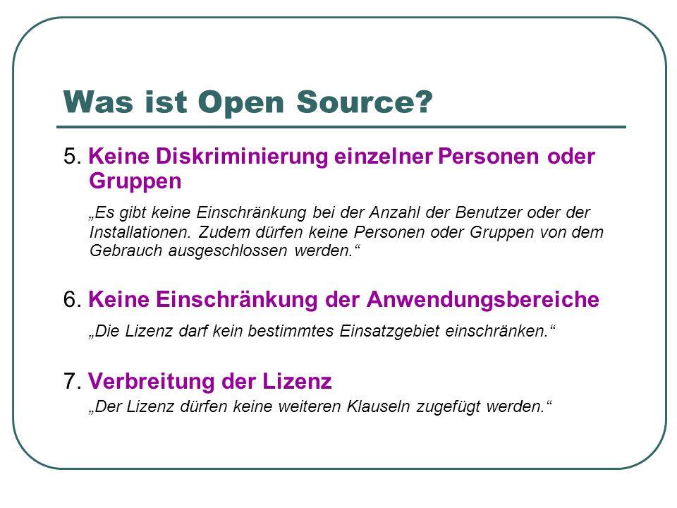 Was ist Open Source 5. Keine Diskriminierung einzelner Personen oder Gruppen.