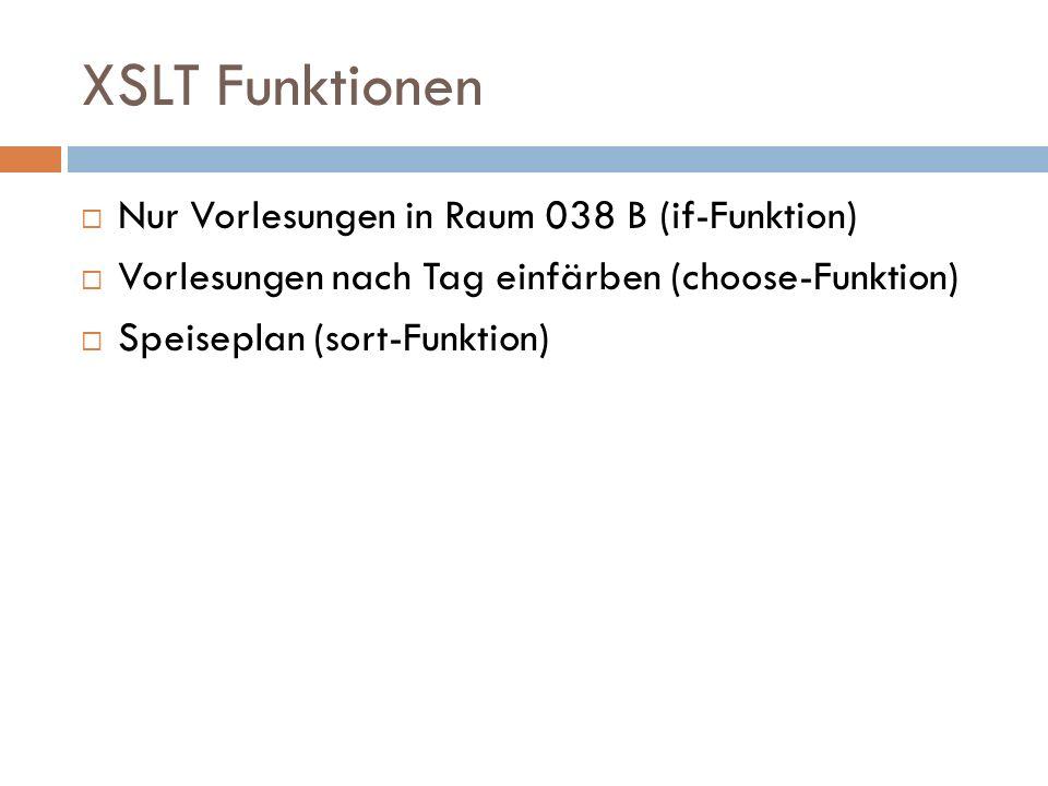 XSLT Funktionen Nur Vorlesungen in Raum 038 B (if-Funktion)