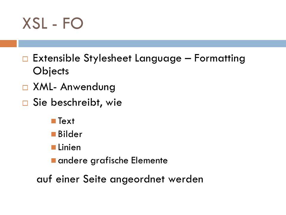 XSL - FO Extensible Stylesheet Language – Formatting Objects